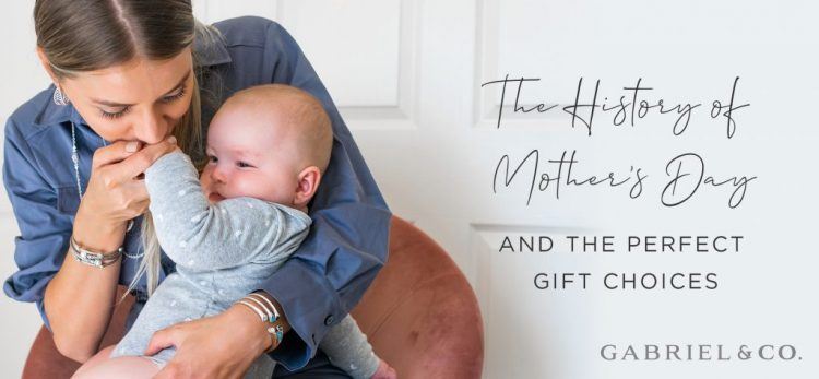 The History of Mother's Day & the Perfect Gift Choices - Original Post on GabrielNY.com